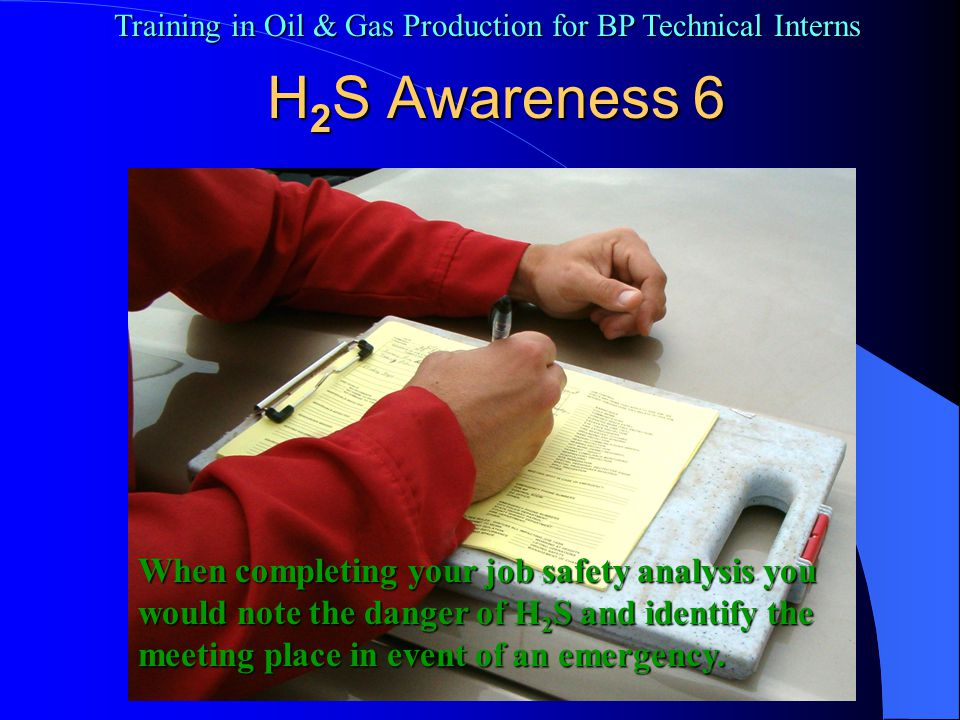 Training in Oil & Gas Production for BP Technical Interns Hazard communications (9) Chemical PPE – Page 14 Protective clothing Protective clothing Chemical resistant gloves Chemical resistant gloves Chemical resistant boots Chemical resistant boots Respirators – various types Respirators – various types Eye protection Eye protection Hearing protection Hearing protection