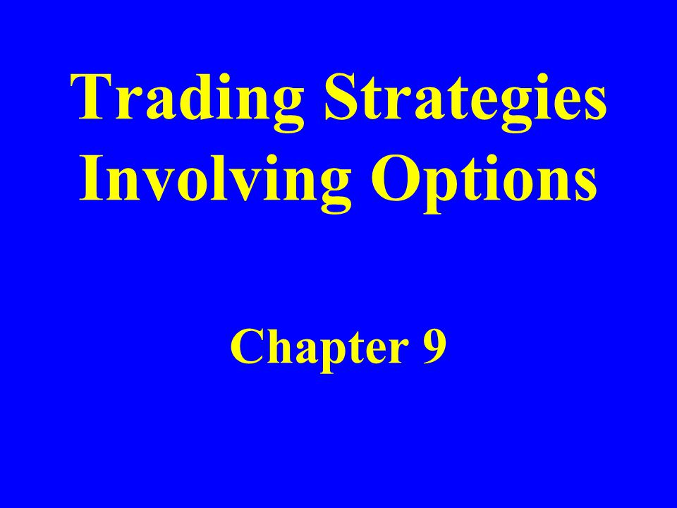 Trading Strategies Involving Options Chapter 9