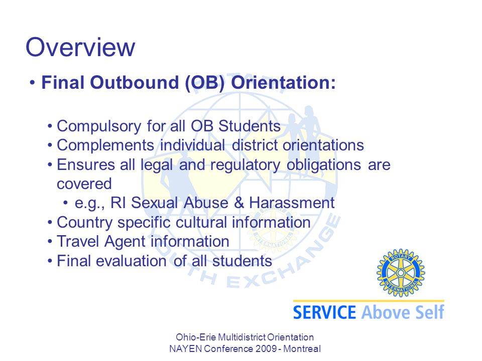 Ohio-Erie Multidistrict Orientation NAYEN Conference 2009 - Montreal Overview Final Outbound (OB) Orientation: Compulsory for all OB Students Compleme
