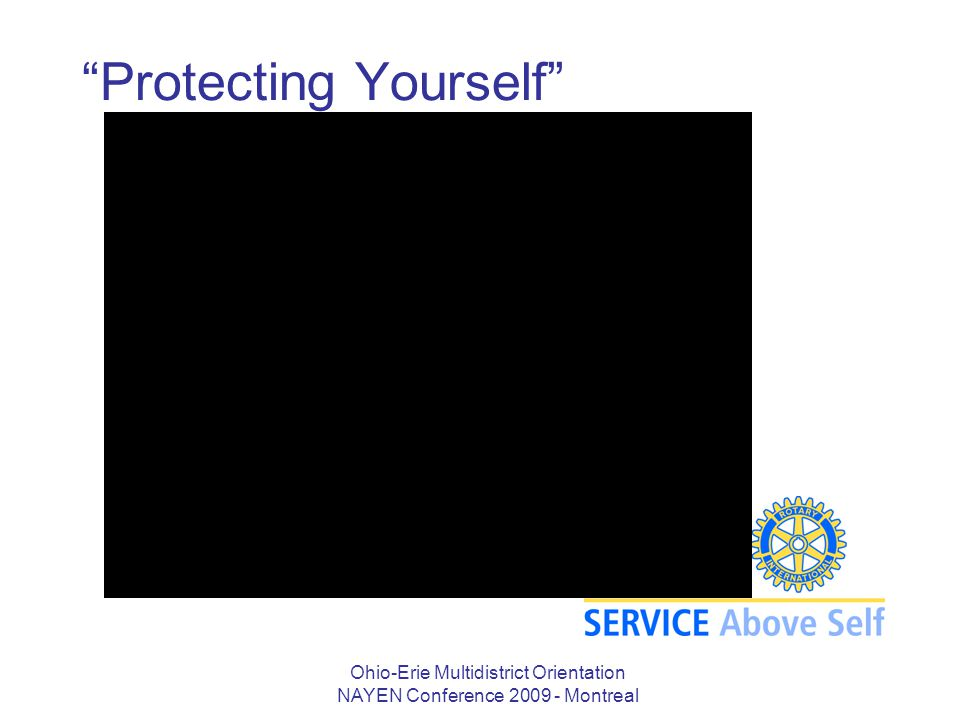 "Ohio-Erie Multidistrict Orientation NAYEN Conference 2009 - Montreal ""Protecting Yourself"""