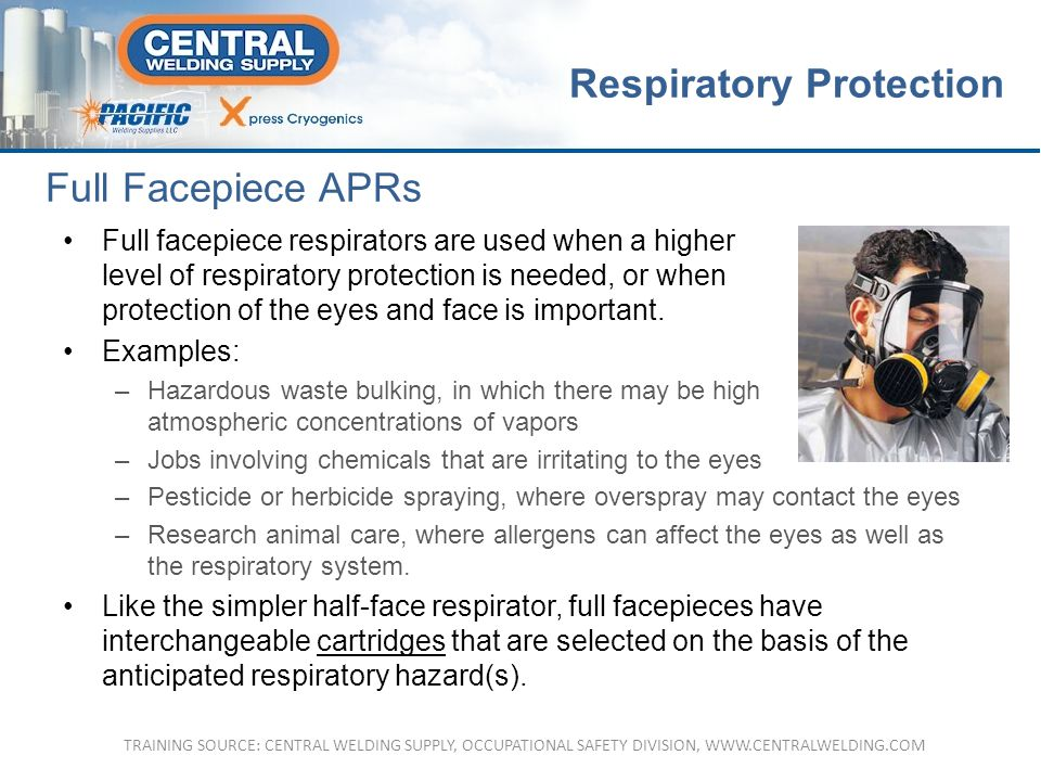Full facepiece respirators are used when a higher level of respiratory protection is needed, or when protection of the eyes and face is important.