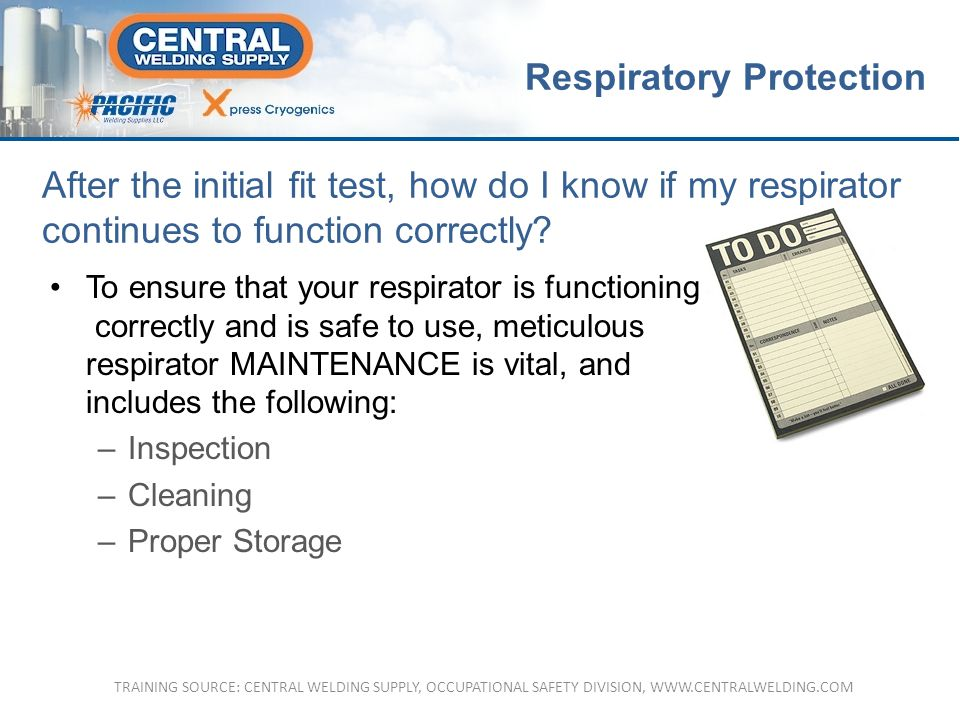 After the initial fit test, how do I know if my respirator continues to function correctly.