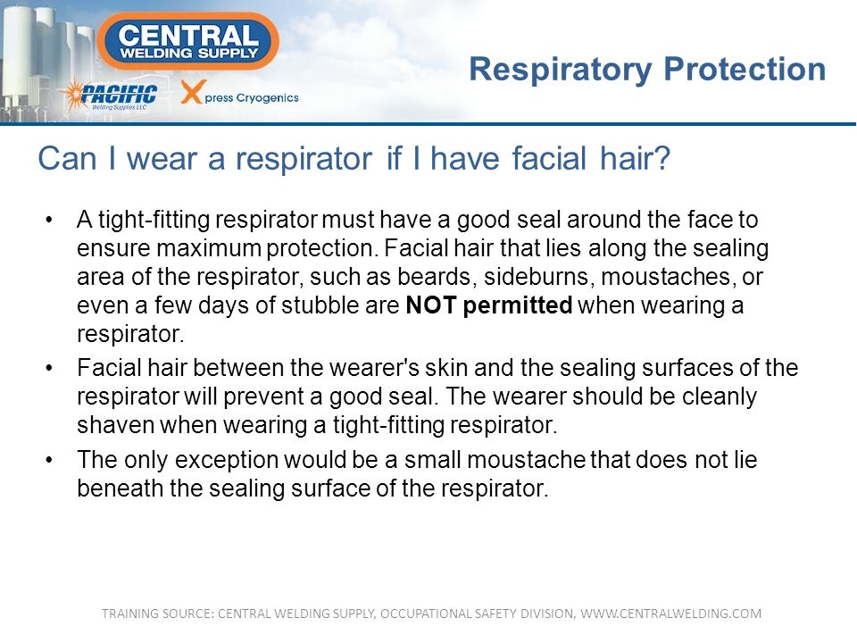 Can I wear a respirator if I have facial hair.