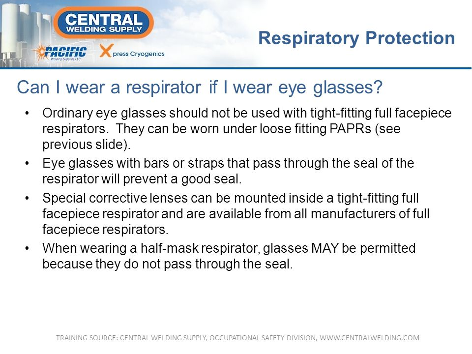 Can I wear a respirator if I wear eye glasses.