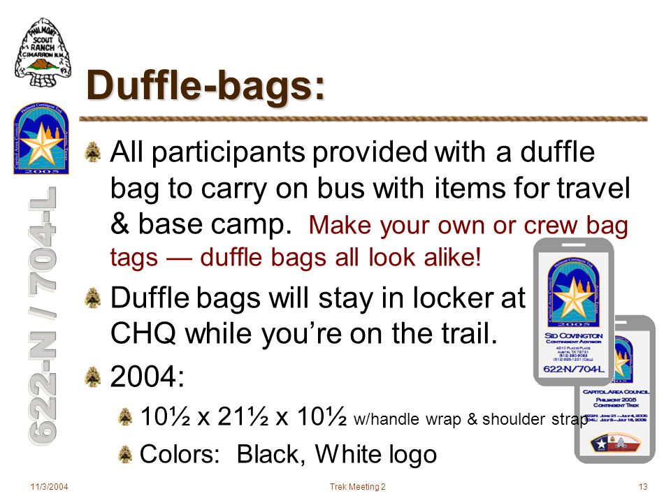 11/3/2004Trek Meeting 213 Duffle-bags: All participants provided with a duffle bag to carry on bus with items for travel & base camp.
