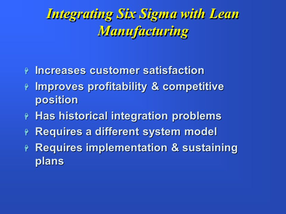 Six Sigma or Lean Manufacturing.