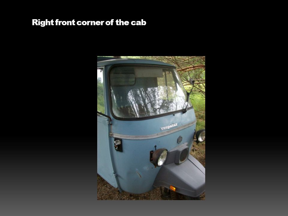 Right front corner of the cab