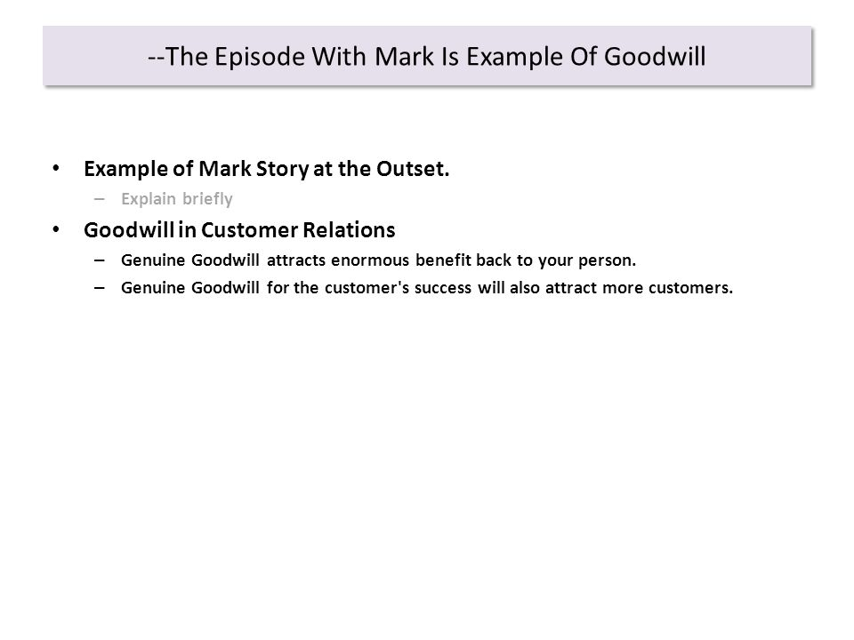 --The Episode With Mark Is Example Of Goodwill Example of Mark Story at the Outset.