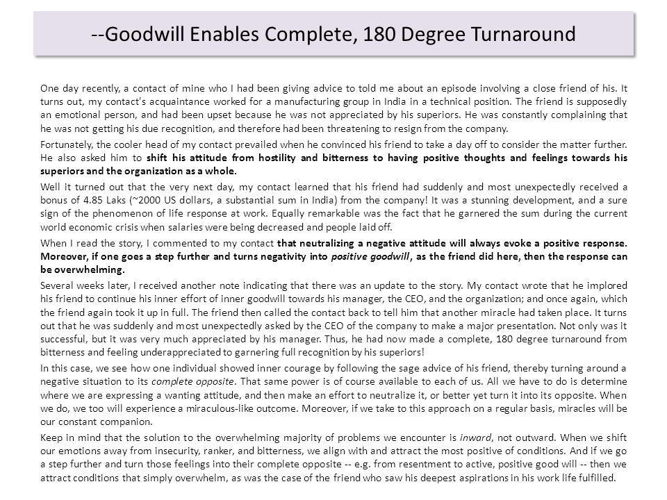 --Goodwill Enables Complete, 180 Degree Turnaround One day recently, a contact of mine who I had been giving advice to told me about an episode involving a close friend of his.