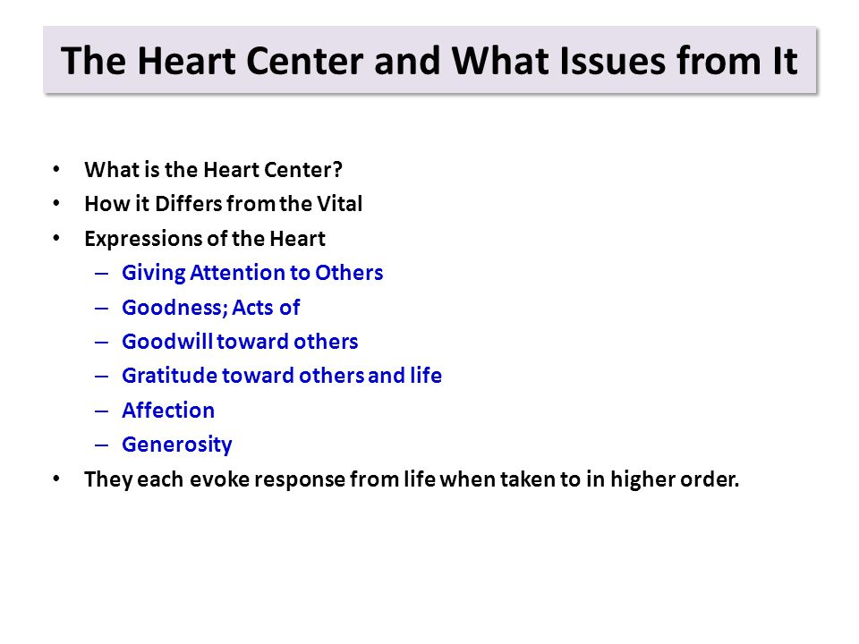 The Heart Center and What Issues from It What is the Heart Center.
