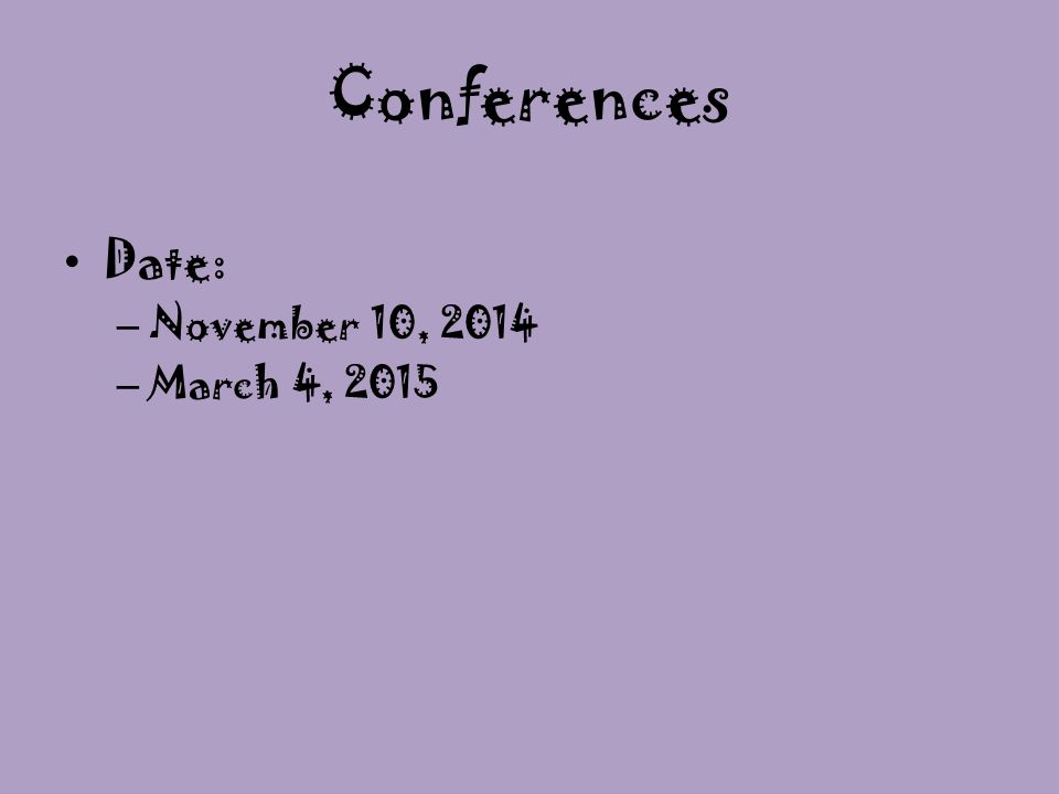Date: – November 10, 2014 – March 4, 2015 Conferences