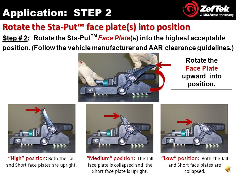 Remove the Sta-Put™ device from the side screen Lateral Restraint Application: STEP 1 Chock Release Handle (Red or Green) Step # 1: Step # 1: Holding the Chock Release Handle, pull upward to release the Sta-Put TM device from the side screen Universal Chock Hanger.