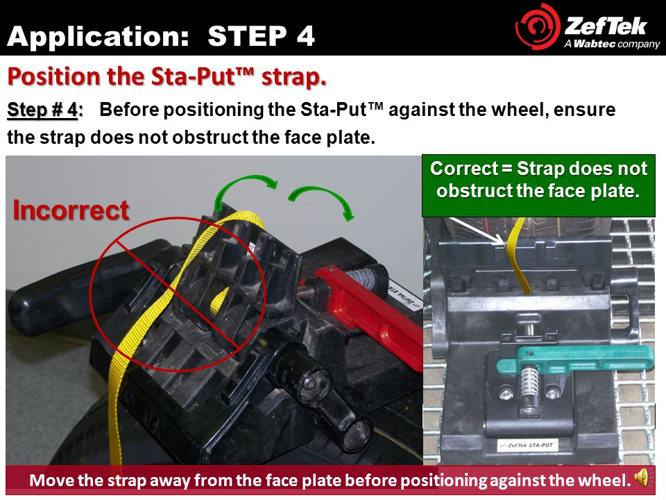 Step # 3: Step # 3: One (1) device is placed on the outboard side of each wheel.