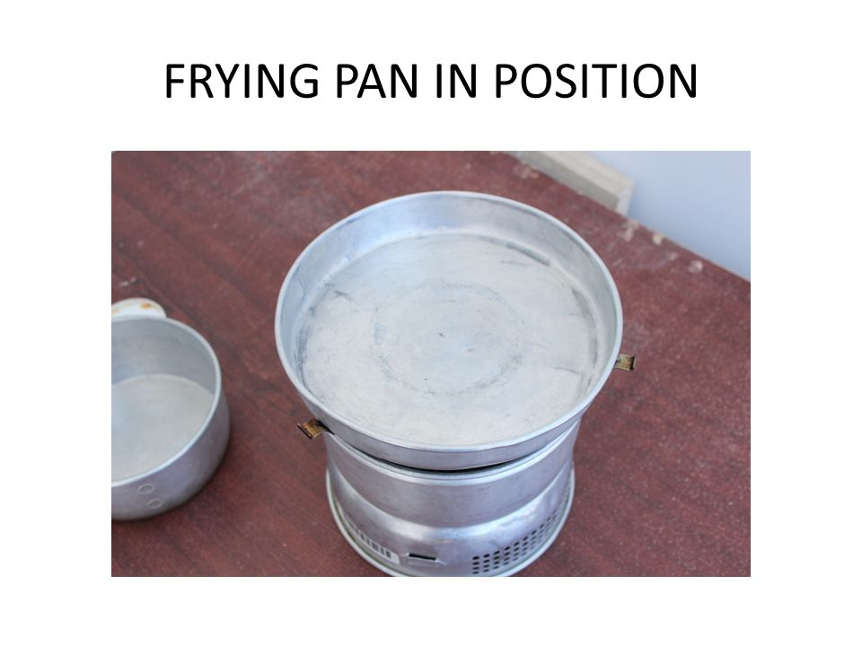 FRYING PAN IN POSITION