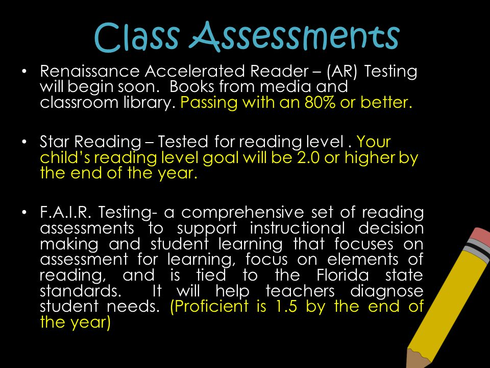 Renaissance Accelerated Reader – (AR) Testing will begin soon. Books from media and classroom library. Passing with an 80% or better. Star Reading – T