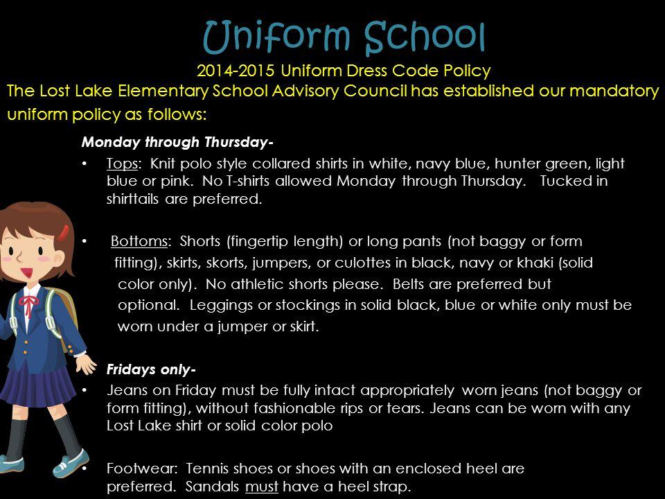 Uniform School 2014-2015 Uniform Dress Code Policy The Lost Lake Elementary School Advisory Council has established our mandatory uniform policy as fo