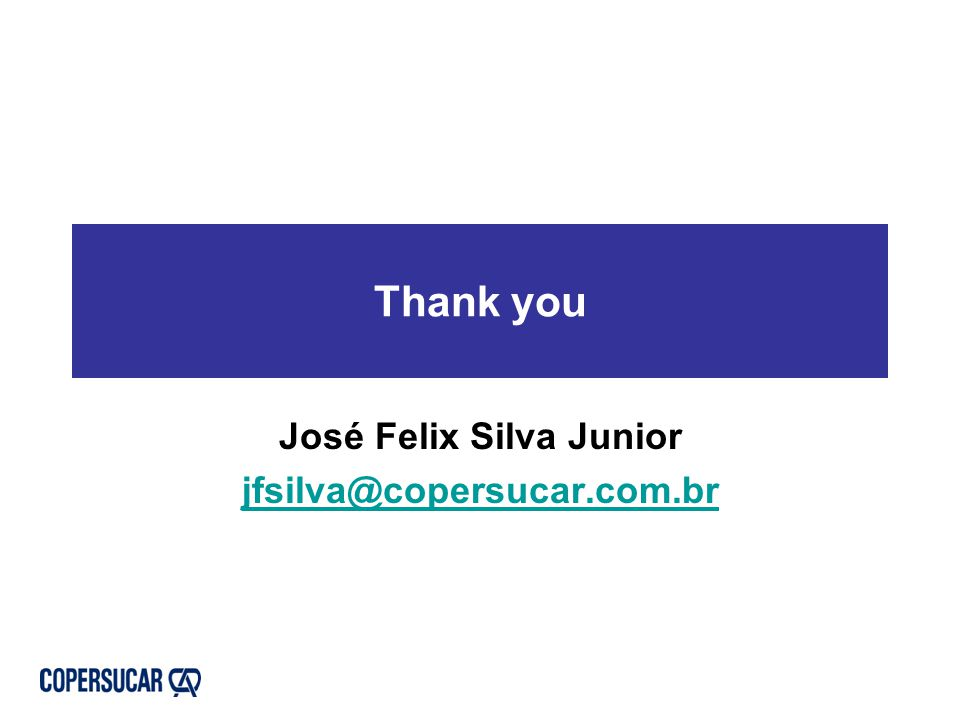 Thank you José Felix Silva Junior jfsilva@copersucar.com.br
