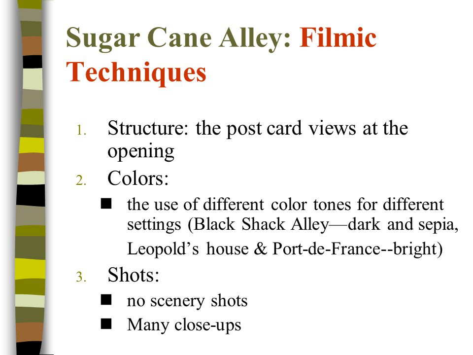 Sugar Cane Alley: Filmic Techniques 1. Structure: the post card views at the opening 2.