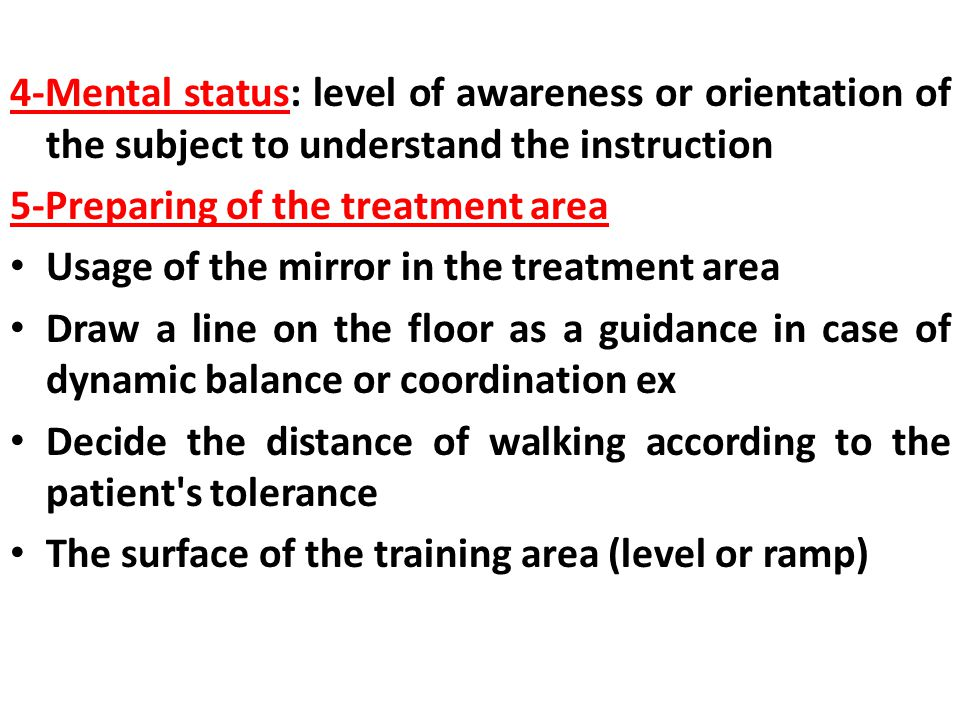 4-Mental status: level of awareness or orientation of the subject to understand the instruction 5-Preparing of the treatment area Usage of the mirror