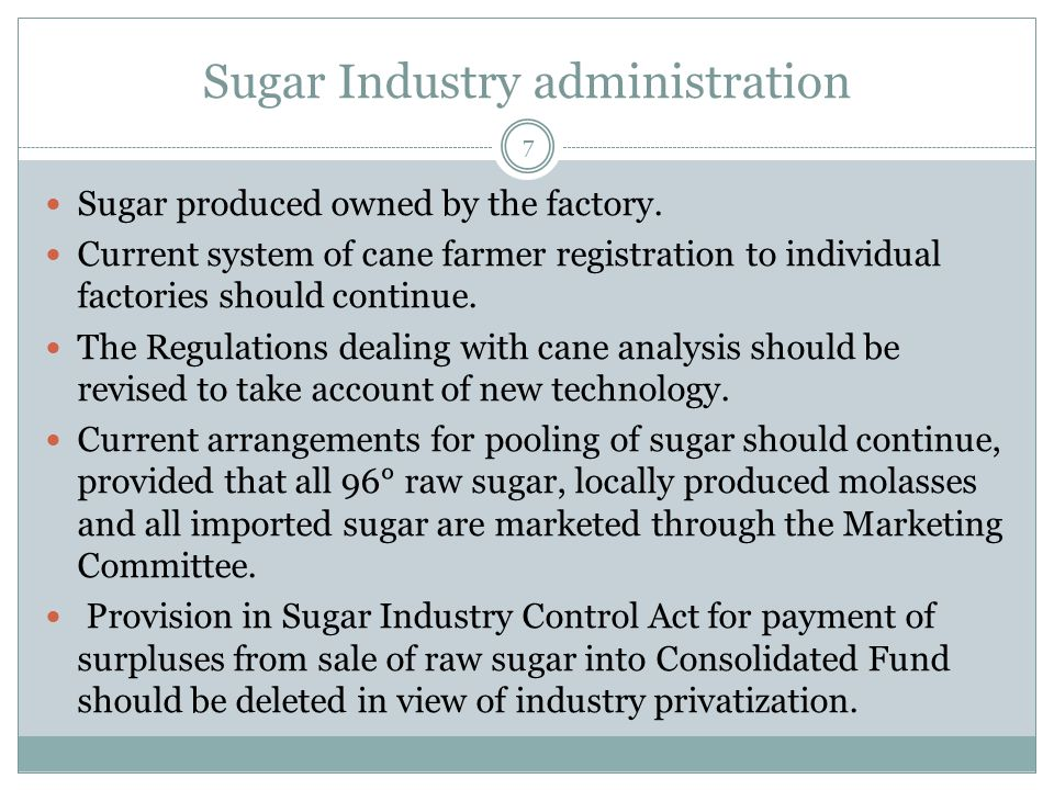 Sugar Industry administration Sugar produced owned by the factory.