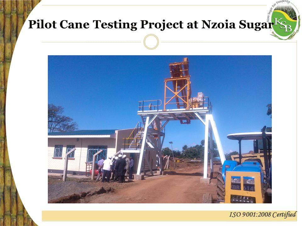 ISO 9001:2008 Certified Pilot Cane Testing Project at Nzoia Sugar