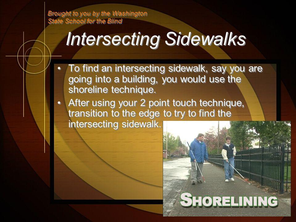 Intersecting Sidewalks Feel for intersecting sidewalk.
