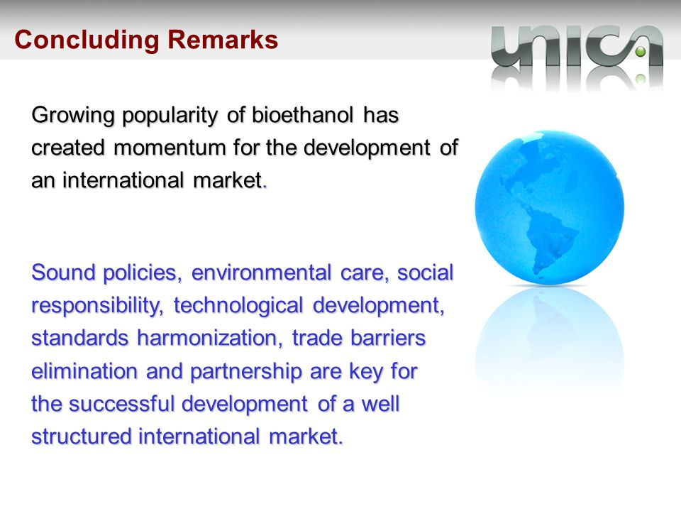 Growing popularity of bioethanol has created momentum for the development of an international market.