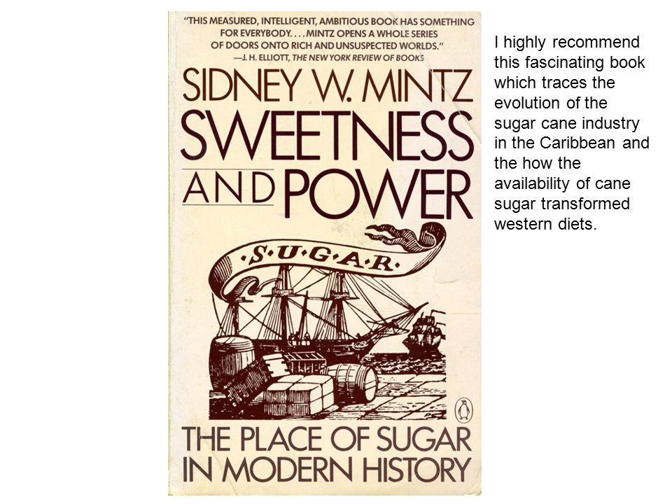 I highly recommend this fascinating book which traces the evolution of the sugar cane industry in the Caribbean and the how the availability of cane s