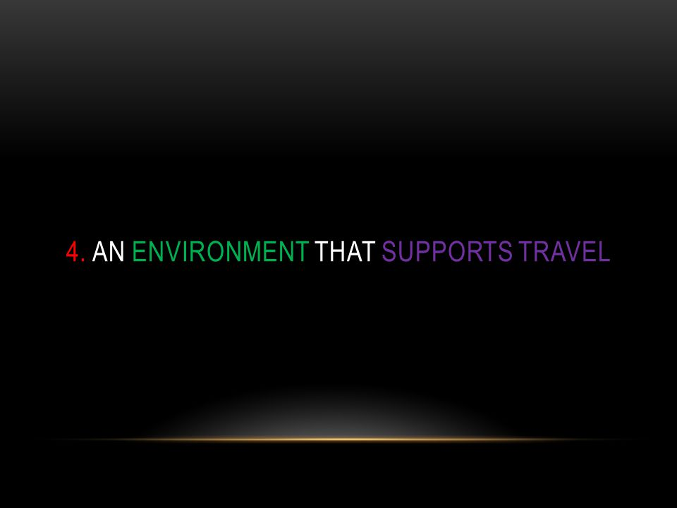 4. AN ENVIRONMENT THAT SUPPORTS TRAVEL