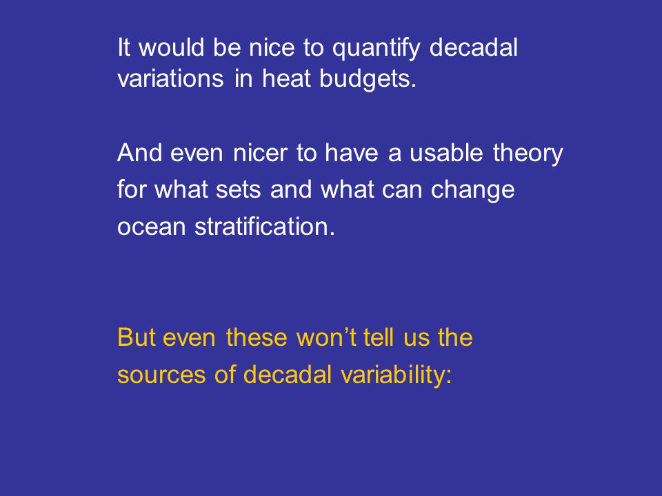It would be nice to quantify decadal variations in heat budgets.
