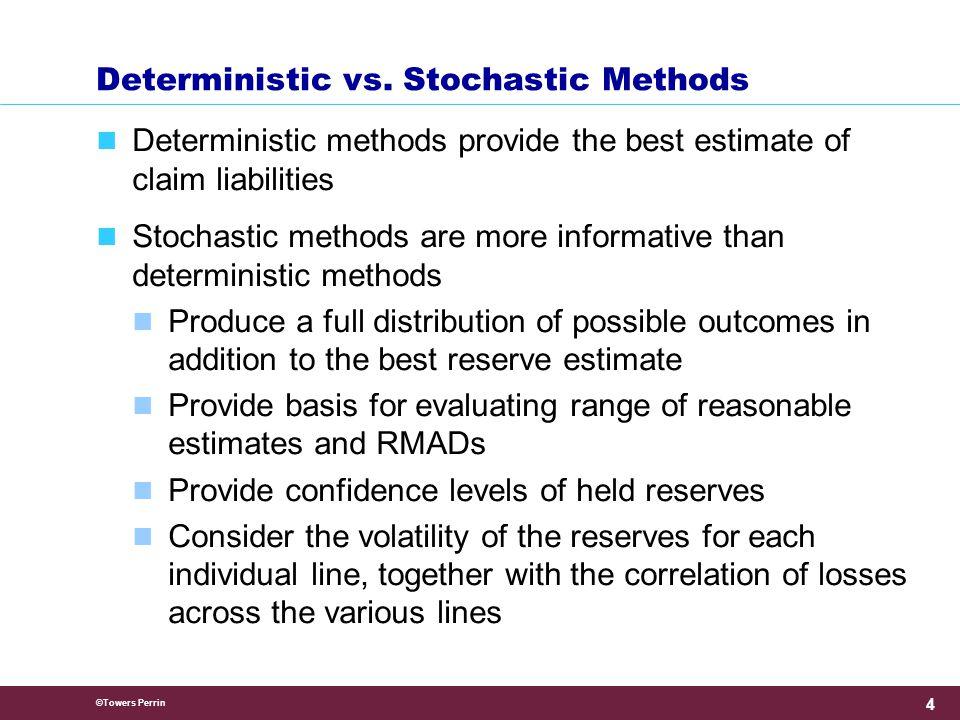 ©Towers Perrin 4 Deterministic vs.