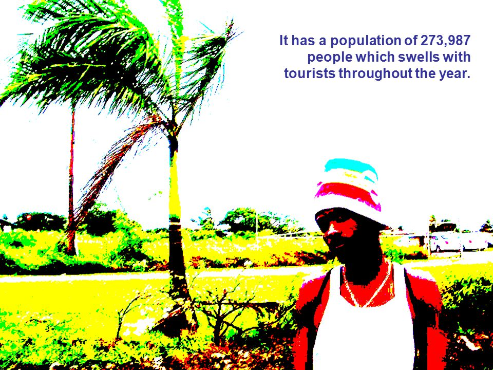 It has a population of 273,987 people which swells with tourists throughout the year.