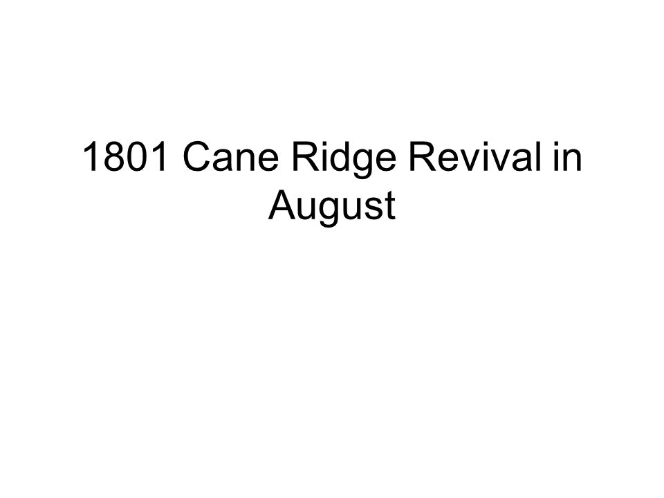 1801 Cane Ridge Revival in August