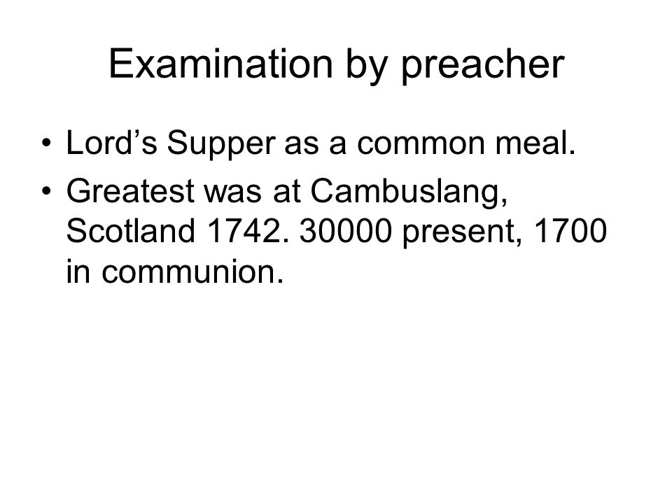 Examination by preacher Lord's Supper as a common meal.