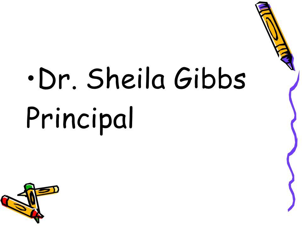 Dr. Sheila Gibbs Principal