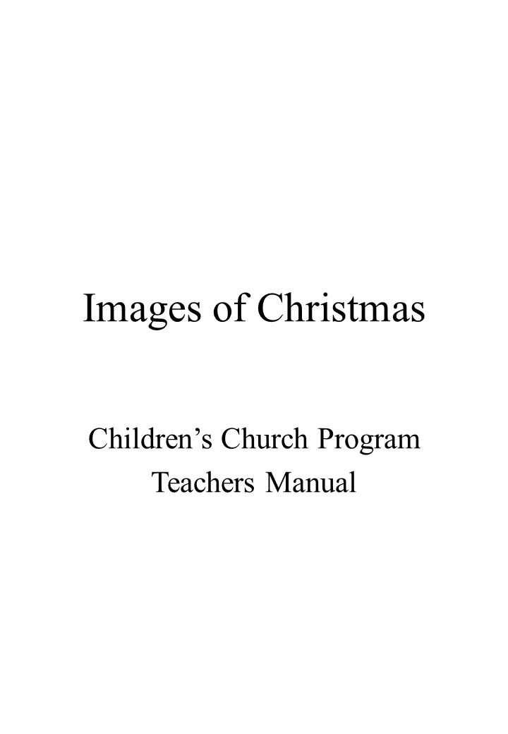 Images of Christmas Children's Church Program Teachers Manual