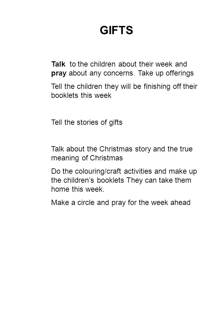 GIFTS Talk to the children about their week and pray about any concerns.