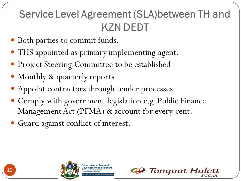 Service Level Agreement (SLA)between TH and KZN DEDT 10 Both parties to commit funds.