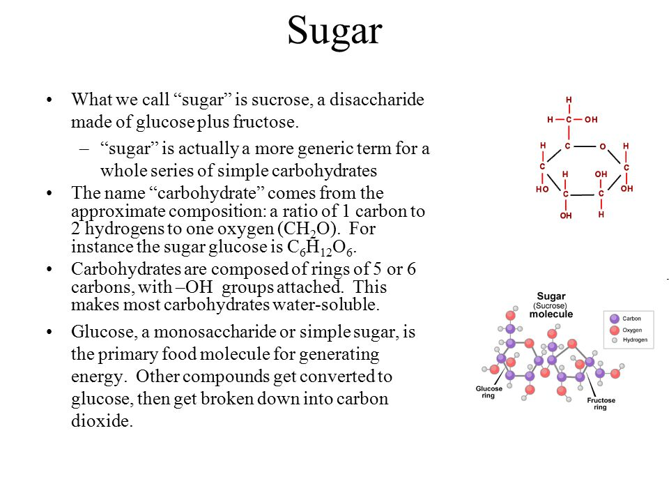 """Sugar What we call """"sugar"""" is sucrose, a disaccharide made of glucose plus fructose. –""""sugar"""" is actually a more generic term for a whole series of si"""