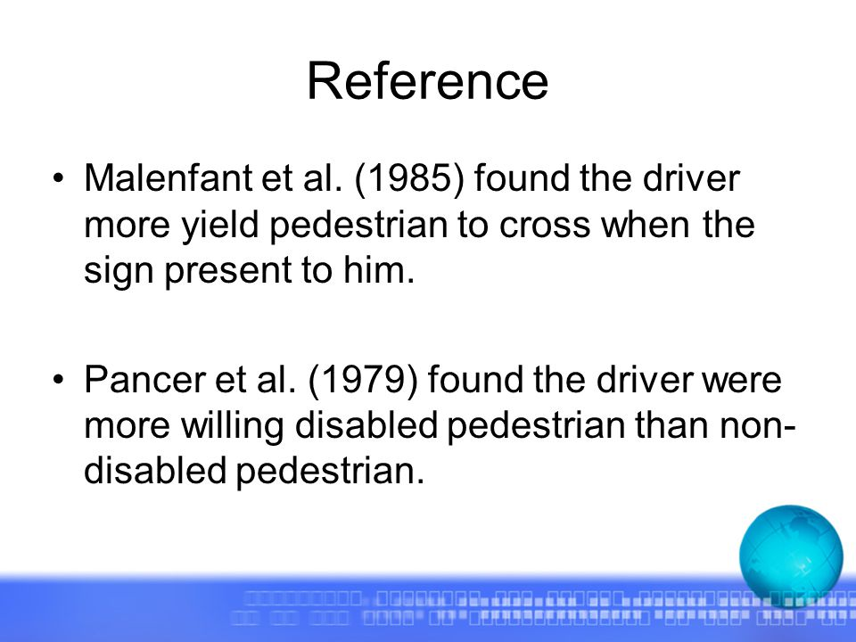 Reference Malenfant et al. (1985) found the driver more yield pedestrian to cross when the sign present to him. Pancer et al. (1979) found the driver