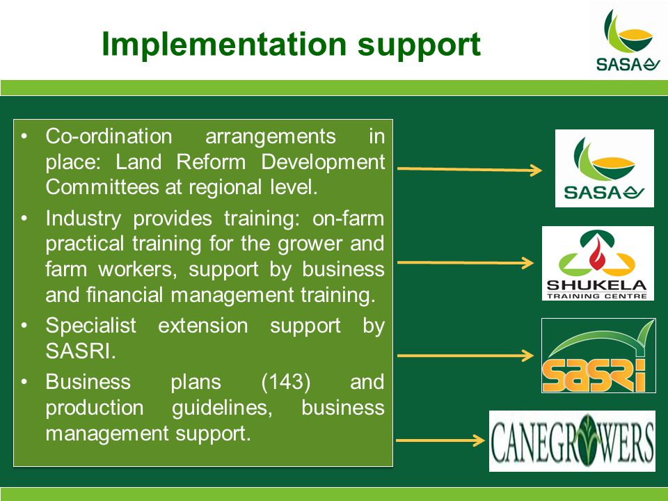 Implementation support Co-ordination arrangements in place: Land Reform Development Committees at regional level.