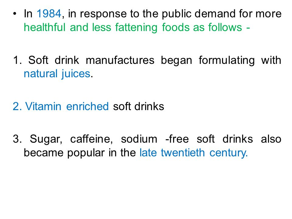 In 1984, in response to the public demand for more healthful and less fattening foods as follows - 1.