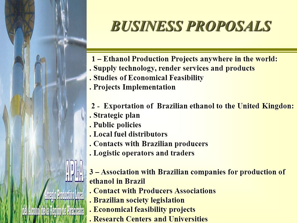 BUSINESS PROPOSALS 1 – Ethanol Production Projects anywhere in the world: 1 – Ethanol Production Projects anywhere in the world:.