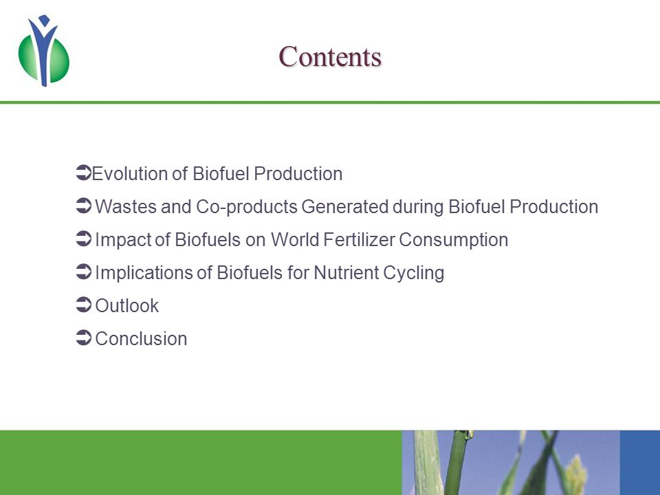  Evolution of Biofuel Production  Wastes and Co-products Generated during Biofuel Production  Impact of Biofuels on World Fertilizer Consumption  Implications of Biofuels for Nutrient Cycling  Outlook  Conclusion Contents