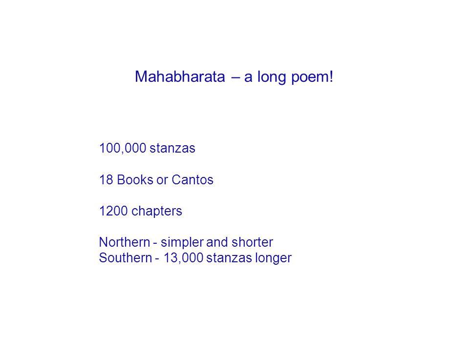 Mahabharata – a long poem.