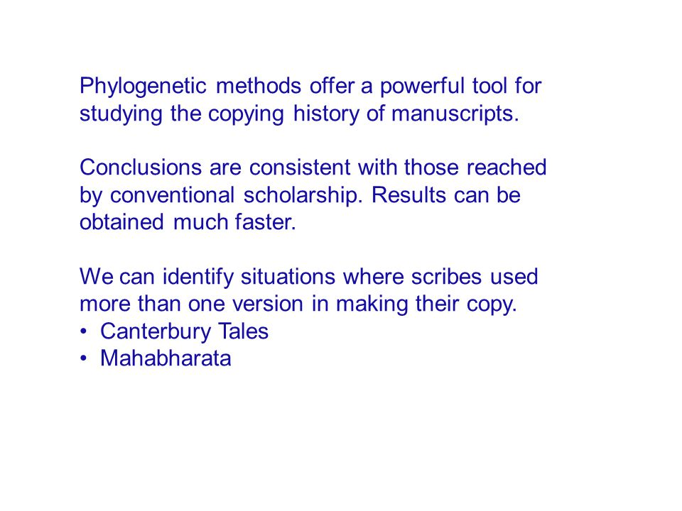 Phylogenetic methods offer a powerful tool for studying the copying history of manuscripts.