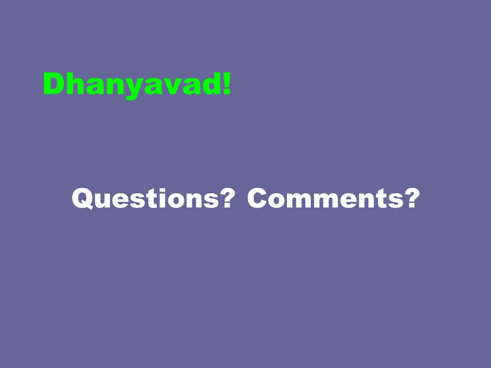 Dhanyavad! Questions Comments
