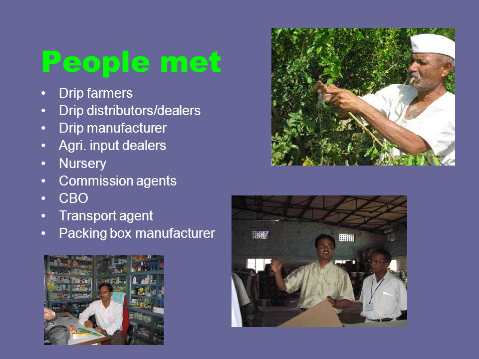 People met Drip farmers Drip distributors/dealers Drip manufacturer Agri.