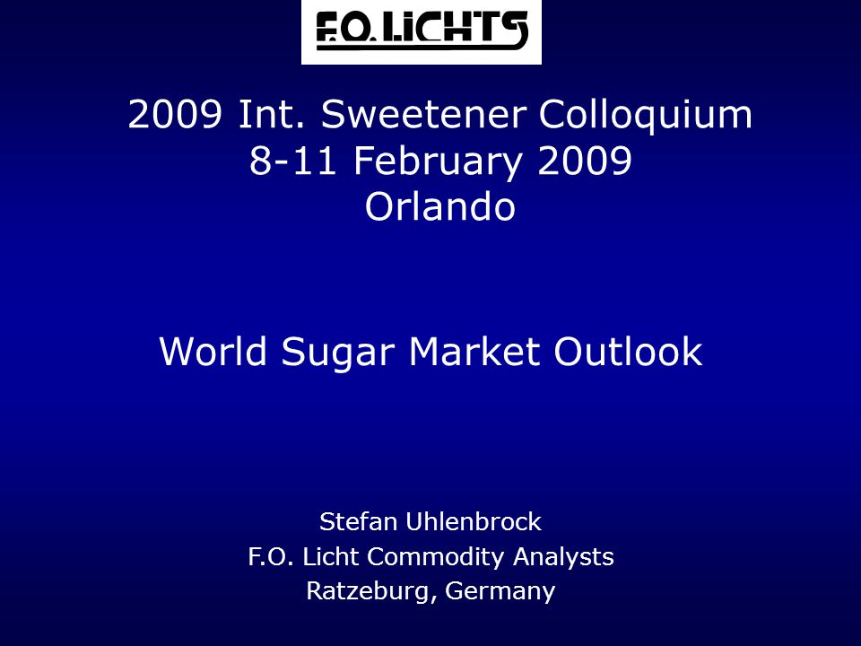 World Sugar Market Outlook Stefan Uhlenbrock F.O.