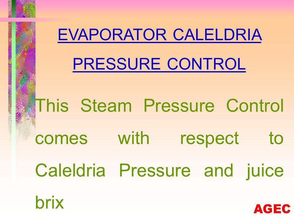 EVAPORATOR JUICE LEVEL CONTROL The Optimum Calendria Level Maintains with respect to juice brix
